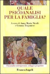 Libro Quale psicoanalisi per la famiglia?
