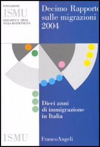 Foto Cover di Decimo rapporto sulle migrazioni 2004, Libro di  edito da Franco Angeli