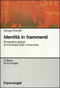 Identità in frammenti. Prospettive globali di sociologia della conoscenza