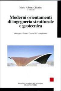 Libro Moderni orientamenti di ingegneria strutturale e geotecnica. Omaggio a Franco Levi nel suo novantesimo compleanno