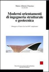 Moderni orientamenti di ingegneria strutturale e geotecnica. Omaggio a Franco Levi nel suo novantesimo compleanno