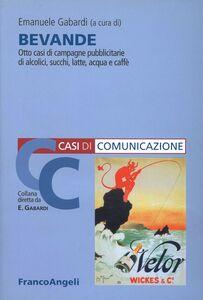 Libro Bevande. Otto casi di campagne pubblicitarie di alcolici, succhi, latte, acqua e caffè