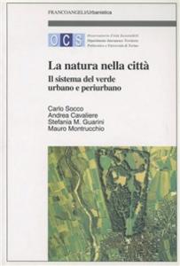 Libro La natura della città. Il sistema verde urbano e periurbano