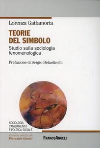 Libro Teorie del simbolo. Studio sulla sociologia fenomenologica Lorenza Gattamorta