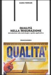 Qualità nella misurazione. Introduzione alla metrologia e guida applicativa