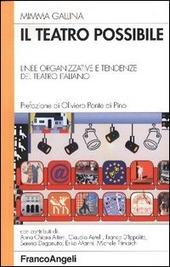 Il teatro possibile. Linee organizzative e tendenze del teatro italiano