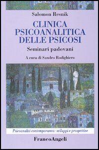 Clinica psicoanalitica della psicosi. Seminari padovani