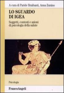 Lo sguardo di Igea. Vol. 1: Soggetti, contesti e azioni di psicologia della salute.