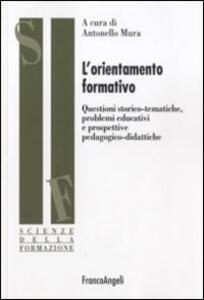 L' orientamento formativo. Questioni storico-tematiche, problemi educativi e prospettive pedagogico-didattiche