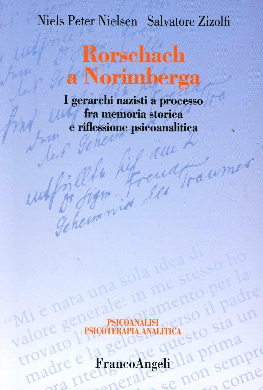 Rorschach a Norimberga. I gerarchi nazisti a processo fra memoria storica e riflessione psicoanalita