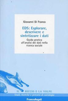 EDS: esplorare, descrivere e sintetizzare i dati. Guida pratica allanalisi dei dati nella ricerca sociale.pdf