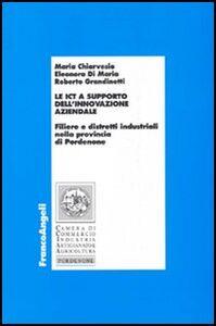 Le ICT a supporto dell'innovazione aziendale. Filiere e distretti industriali nella provincia di Pordenone
