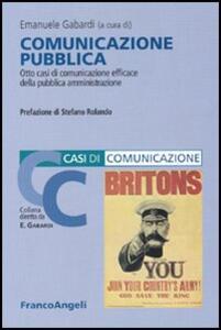 Comunicazione pubblica. Otto casi di comunicazione efficace della pubblica amministrazione