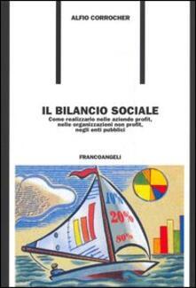 Il bilancio sociale. Come realizzarlo nelle aziende profit, nelle organizzazioni non profit, negli enti pubblici.pdf