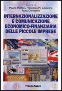 Foto Cover di Internazionalizzazione e comunicazione economico-finanziaria delle piccole imprese, Libro di  edito da Franco Angeli