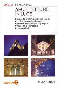 Architetture in luce. Il progetto d'illuminazione d'esterni