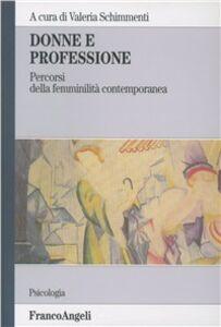 Foto Cover di Donne e professione. Percorsi della femminilità contemporanea, Libro di  edito da Franco Angeli