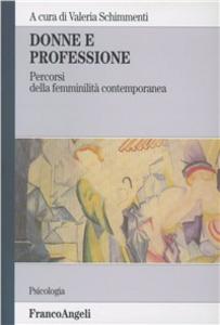 Libro Donne e professione. Percorsi della femminilità contemporanea