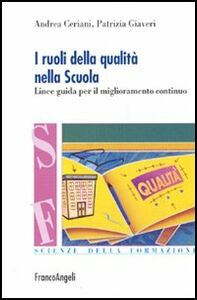 Libro I ruoli della qualità nella scuola. Linee guida per il miglioramento continuo Andrea Ceriani , Patrizia Giaveri