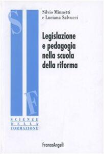 Libro Legislazione e pedagogia nella scuola della riforma Silvio Minnetti , Luciana Salvucci