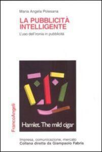 Libro La pubblicità intelligente. L'uso dell'ironia in pubblicità M. Angela Polesana