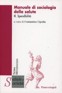 Libro Manuale di sociologia della salute. Vol. 3: Spendibilità.