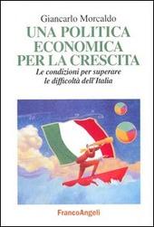Una politica economica per la crescita. Le condizioni per superare le difficoltà dell'Italia
