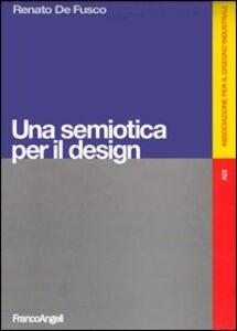 Libro Una semiotica per il design Renato De Fusco