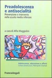 Preadolescenza e antisocialità. Prevenzione e intervento nella scuola media inferiore