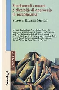 Libro Fondamenti comuni e diversità di approccio in psicoterapia