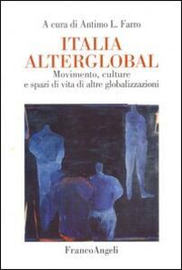 Italia alterglobal. Movimento, culture e spazi di altre globalizzazioni - copertina