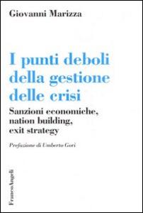 Libro I punti deboli della gestione delle crisi. Sanzioni economiche, nation building, exit strategy Gianni Marizza