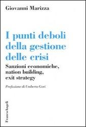 I punti deboli della gestione delle crisi. Sanzioni economiche, nation building, exit strategy