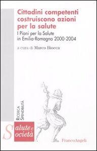 Libro Cittadini competenti costruiscono azioni per la salute. I piani per la salute in Emilia Romagna 2000-2004