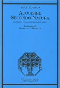 Acquisire secondo natura. Lo sviluppo della morfologia in italiano
