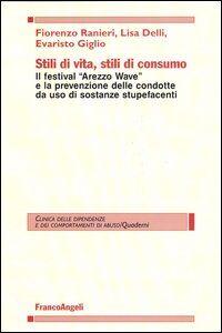 Stili di vita, stili di consumo. Il festival «Arezzo wave» e la prevenzione delle condotte da uso di sostanze stupefacenti