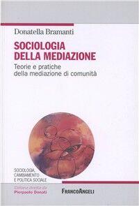 Sociologia della mediazione. Teorie e pratiche della mediazione di comunità