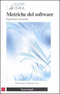 Foto Cover di Metriche del software. Esperienze e ricerche, Libro di  edito da Franco Angeli