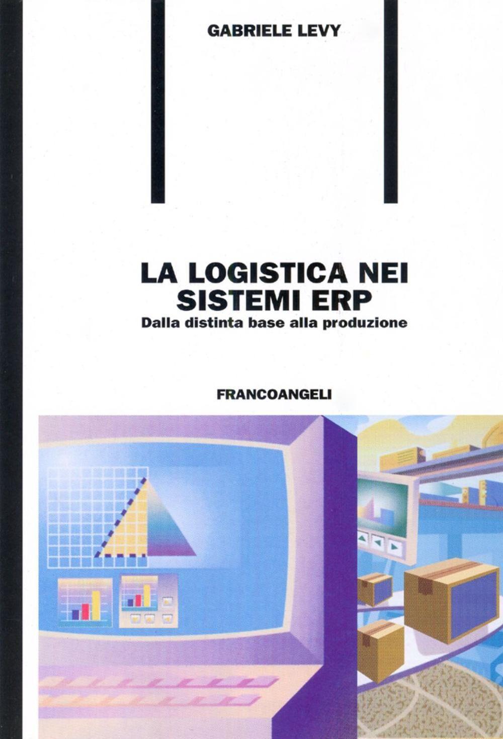 La logistica nei sistemi ERP. Dalla distinta base alla produzione