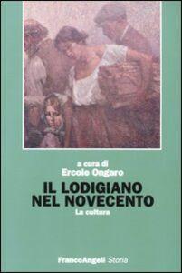 Foto Cover di Il lodigiano nel Novecento. La cultura, Libro di  edito da Franco Angeli