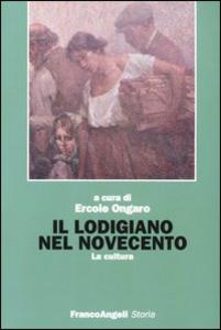 Libro Il lodigiano nel Novecento. La cultura