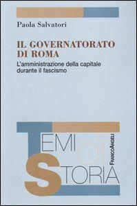 Il governatorato di Roma. L'amministrazione della capitale durante il fascismo