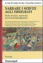 Narrare i servizi agli immigrati. Studi, ricerche, esperienze sui temi dell'immigrazione
