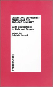 Leaves and cigarettes: modelling the tobacco industry. With applications to Italy and Greece