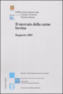 Libro Il mercato della carne bovina. Rapporto 2005