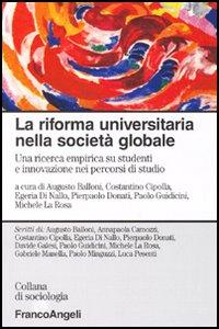 Libro La riforma universitaria nella società globale. Una ricerca empirica su studenti e innovazione nei percorsi di studio