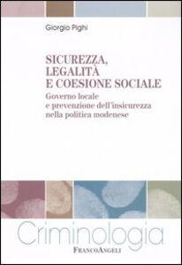 Sicurezza, legalità e coesione sociale. Governo locale e prevenzione dell'insicurezza nella politica modenese