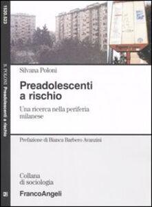 Preadolescenti a rischio. Una ricerca nella periferia milanese