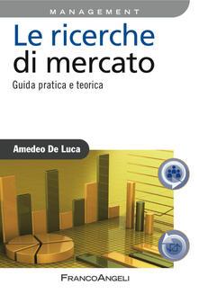 Le ricerche di mercato. Guida pratica e teorica.pdf