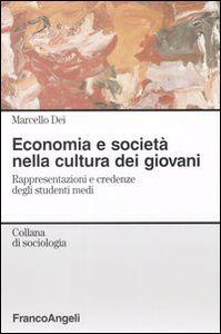 Economia e società nella cultura dei giovani. Rappresentazioni e credenze degli studenti medi